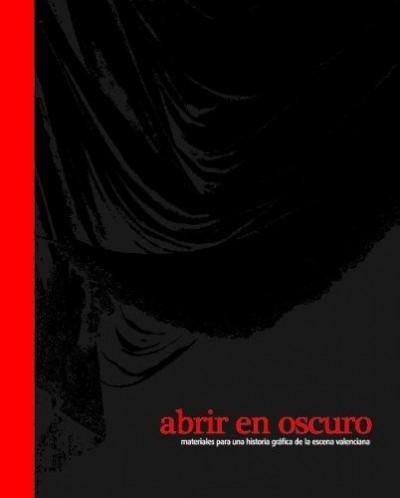 Abrir en oscuro: materiales para una historia gráfica de la escena valenciana