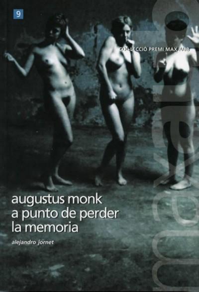 Augustus Monk a punto de perder la memoria