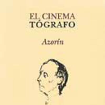El cinematógrafo: artículos sobre cine y guiones de películas (1921-1964)