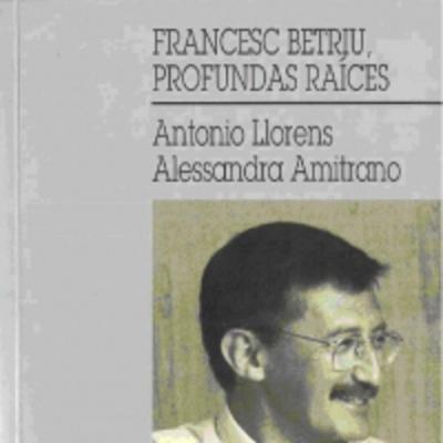 Francesc Betriu, profundas raíces