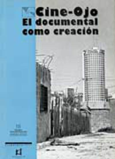 Cine Ojo: el documental como creación