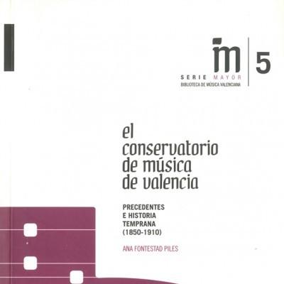 El Conservatorio de música de Valencia: Precedentes e historia temprana (1850-1910)