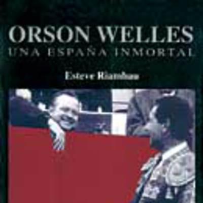 Orson Welles: una España inmortal