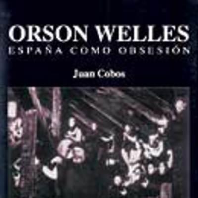 Orson Welles: España como obsesión