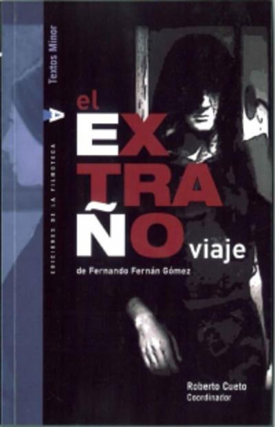 'El extraño viaje' de Fernando Fernán-Gómez