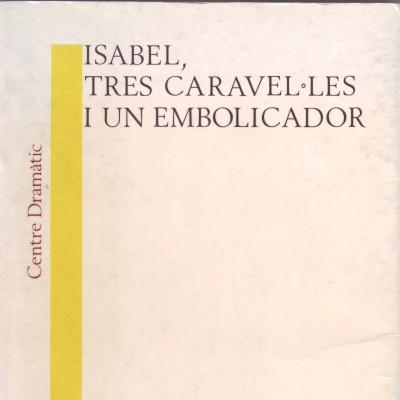 Isabel, tres caravel·les i un embolicador