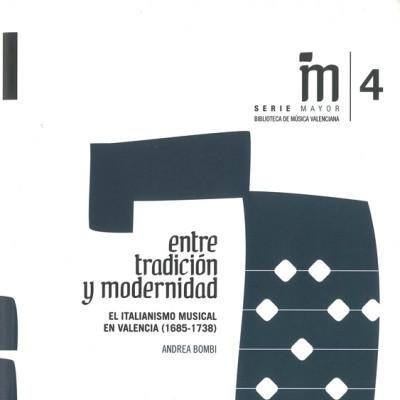 Entre tradición y modernidad: el italianismo musical en Valencia (1685-1738)