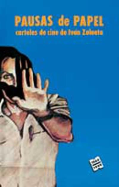 Pausas de papel: carteles de cine de Iván Zulueta