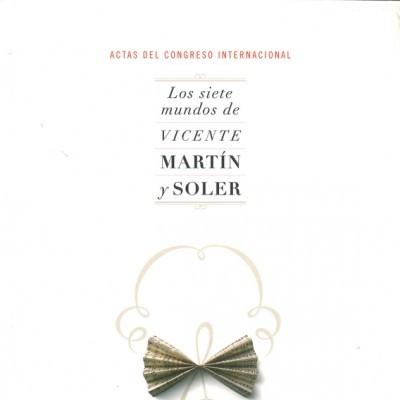 Los siete mundos de Martín y Soler: Actas del Congreso Internacional Martín y Soler