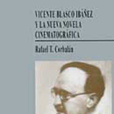 Vicente Blasco Ibáñez y la nueva novela cinematográfica
