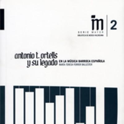 Antonio T. Ortells y su legado en la música barroca española