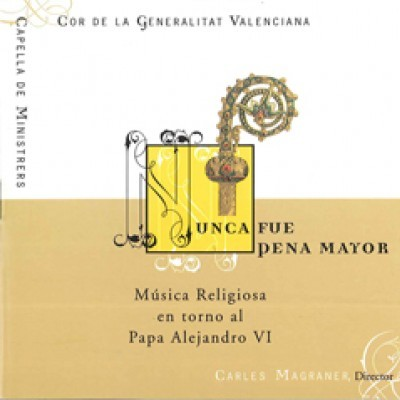 Nunca fue pena mayor / Música religiosa en torno al Papa Alejandro VI