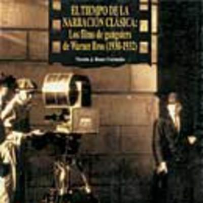 El tiempo de la narración clásica: los films de gangsters de Warner Bros (1930-1932)