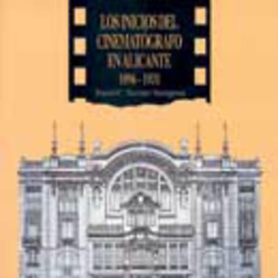 Los inicios del cinematógrafo en Alicante: 1896-1931