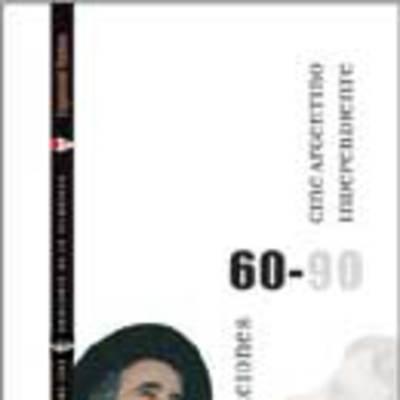 Generaciones 60-90: Cine argentino independiente (vol. I)