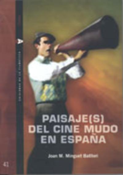 Paisaje(s) del cine mudo en España