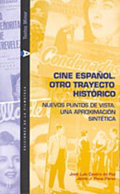 Cine Español. Otro trayecto histórico
