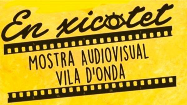 """Arranca la 4a Mostra Audiovisual Vila D'Onda """"En Xicotet"""""""