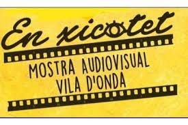 "Mostra Audiovisual Vila d´Onda ""EN XICOTET"""